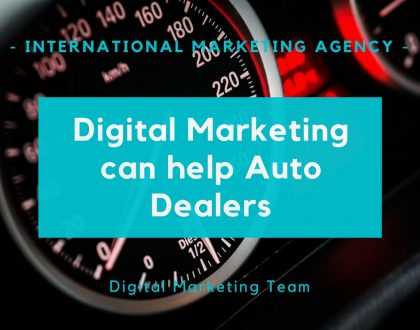 digital marketing can help auto dealers