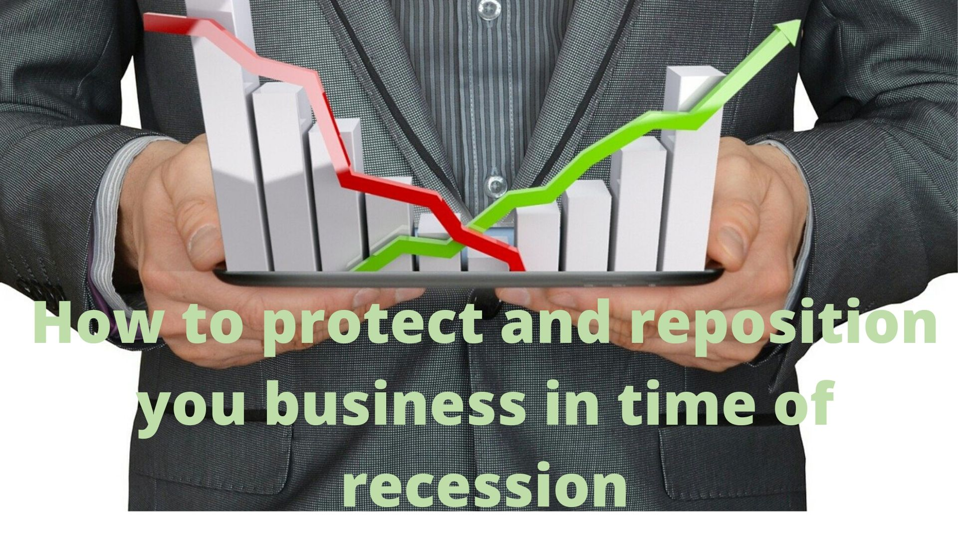 How to protect and reshape you business in time of recession