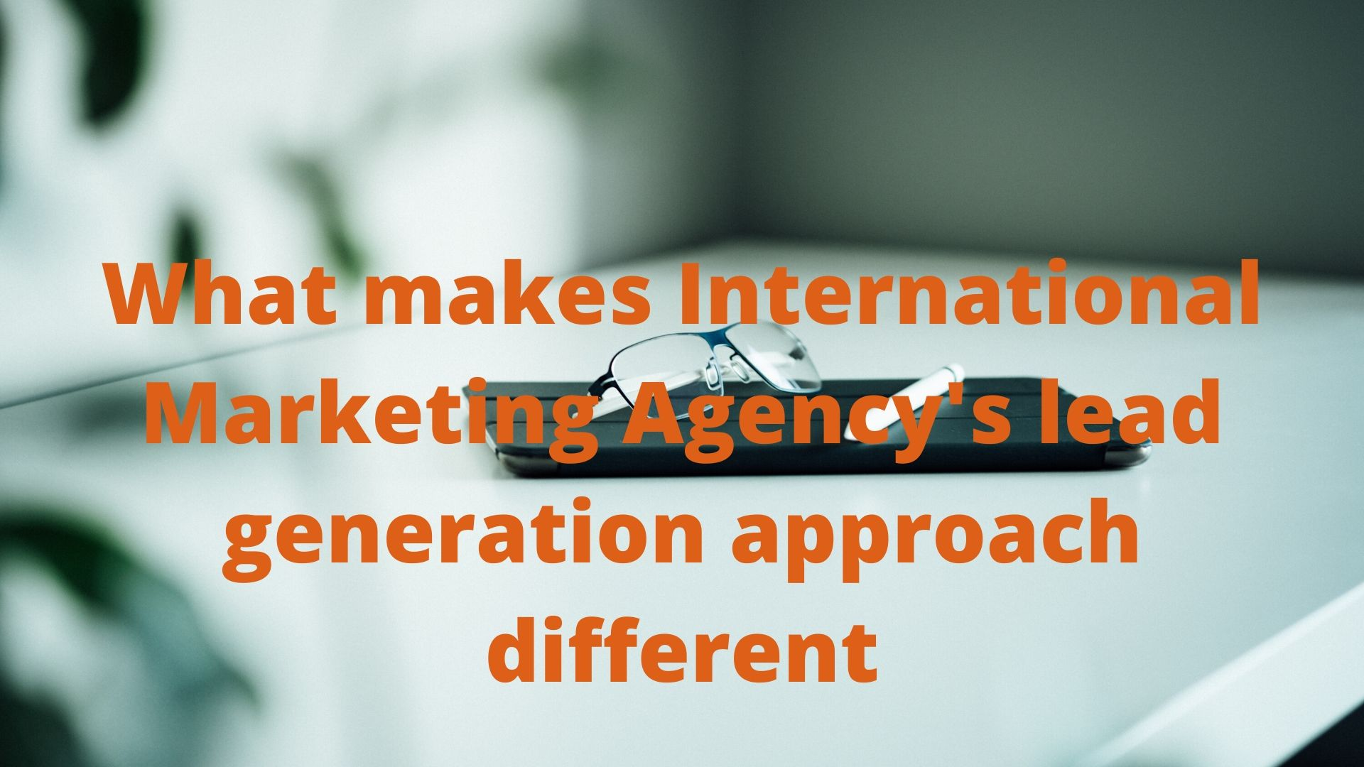 International Marketing Agency B2B lead generation system