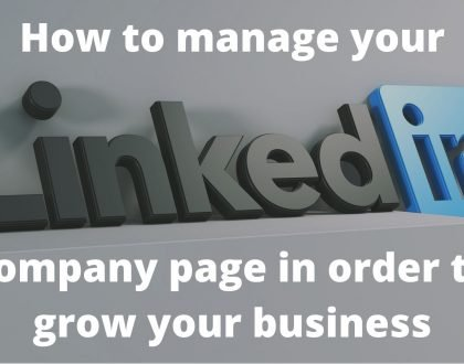 How to manage your LinkedIn company page in order to grow your business