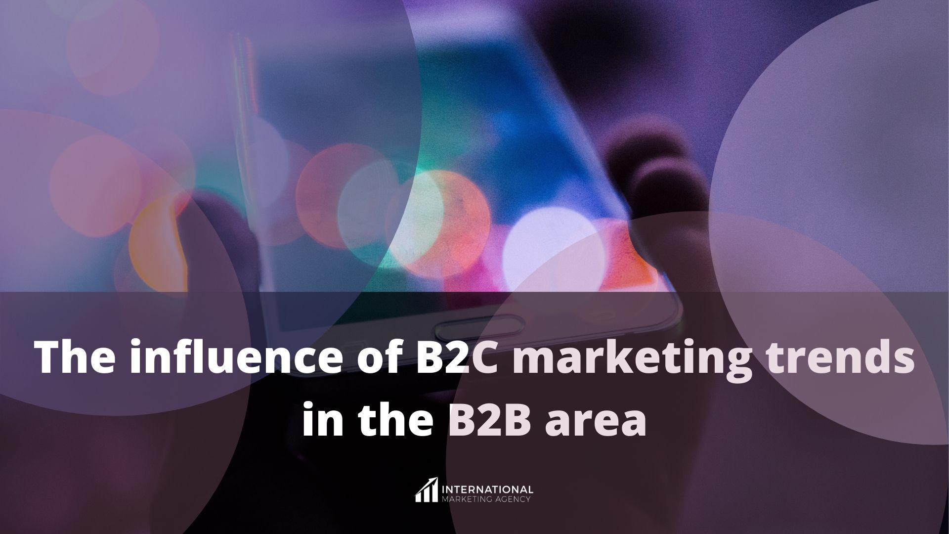 The influence of B2C marketing trends in the B2B area