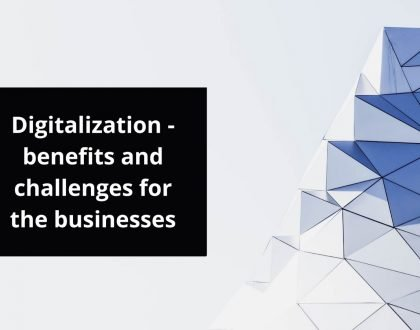 Digitalization - benefits and challenges for the businesses